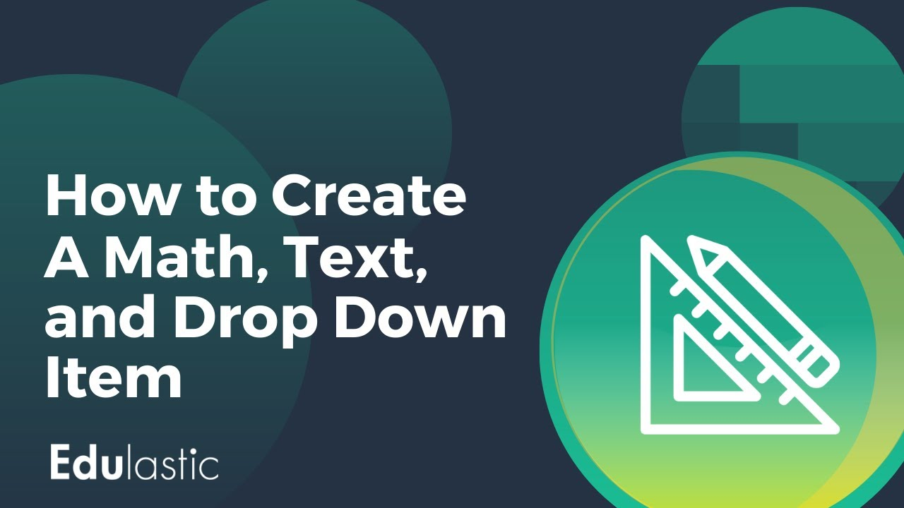 How to Create a Math, Text, and Drop Down Item - YouTube