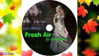 Fresh Air by Gurdonark | Best Romantic Remix Mp3 Song 2015 | Beautiful Mix Music Playlist