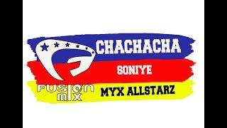 CHACHACHA | SONIYE | MYX ALLSTARZ