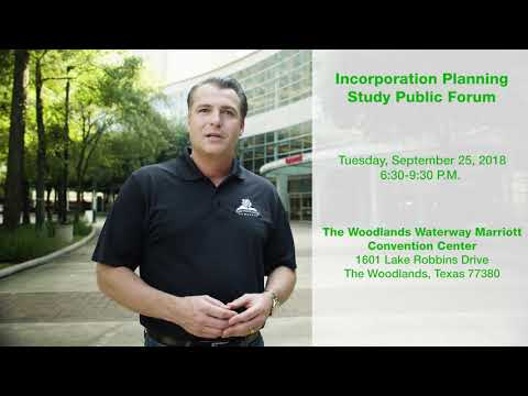 Incorporation Study Public Forum 2018 - The Woodlands Township