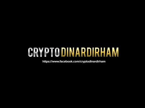 CRYPTO DINAR DIRHAM - PART 1 ( The Introduction )