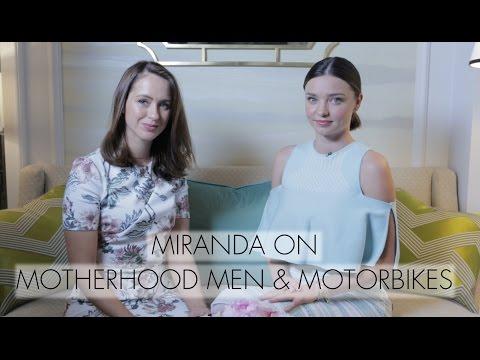 Miranda Kerr on Motherhood Men & Motorbikes