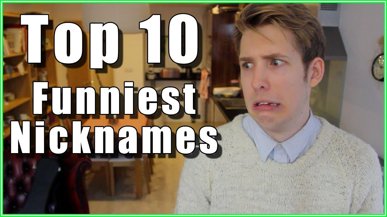 Top 10 Funniest Nicknames!  Evan Edinger  Youtube