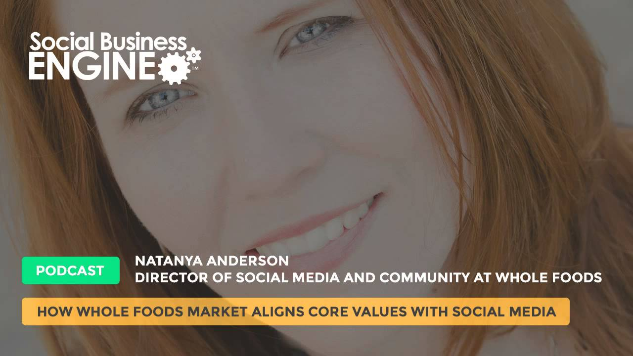 How Whole Foods Market Aligns Core Values with Social Media ...