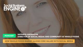 How Whole Foods Market Aligns Core Values with Social Media