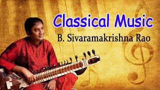 Classical Music - Sitar | Tabla - Raga Bhopali & Khamas - B. Sivaramakrishna Rao