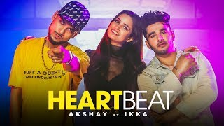 Heartbeat: Akshay Shokeen Feat. Ikka (Full Song) Muzik Amy | Asli Gold | Latest Punjabi Songs 2019