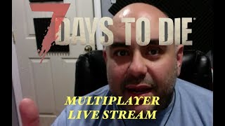 7 DAYS TO DIE (PS4) MULTIPLAYER LIVE STREAM: COME JOIN ME!!