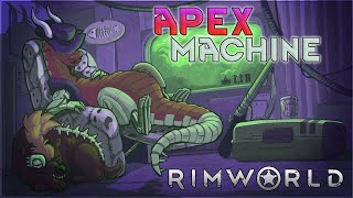 Apex Machine – Rimworld Royalty Gameplay – Let's Play Part 24