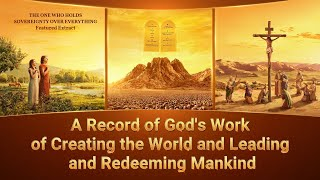 Best Bible Movie Clip: A Record of God's Work of Creating the World and Leading and Redeeming Mankind
