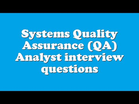 Systems Quality Assurance (QA) Analyst interview questions