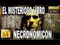 El Misterioso Libro Necronomicón