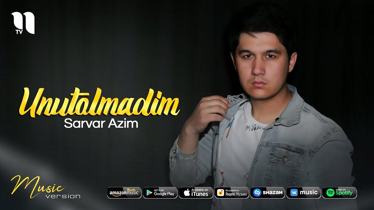 Sarvar Azim - Unutolmadim (audio 2021) онлайн томоша килиш