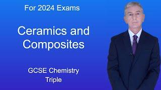 GCSE Chemistry (9-1 Triple) Ceramics and Composites