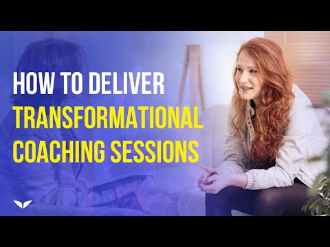 how-to-deliver-transformational-coaching-sessions