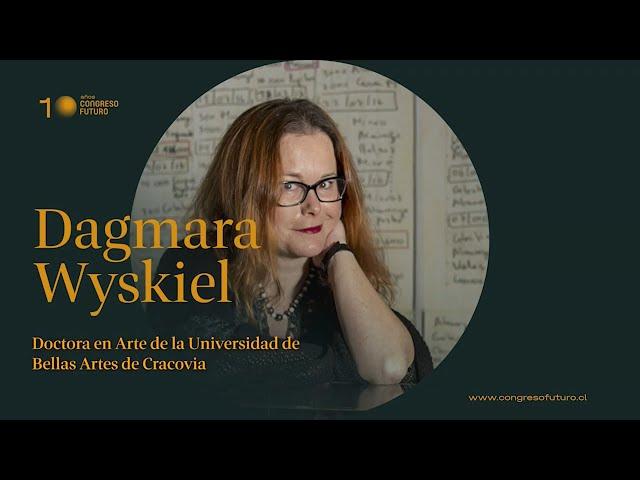 Dagmara Wyskiel | Un cambio de perspectiva | Congreso Futuro 2021