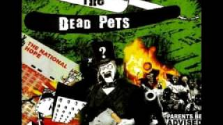 Watch Dead Pets Bad Attitude video