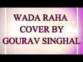 Download Wada Raha Pyar ka Pyar se | fusion cover with shayaris | Khakee | Akshay Kumar | Aishwarya | Gourav MP3 song and Music Video