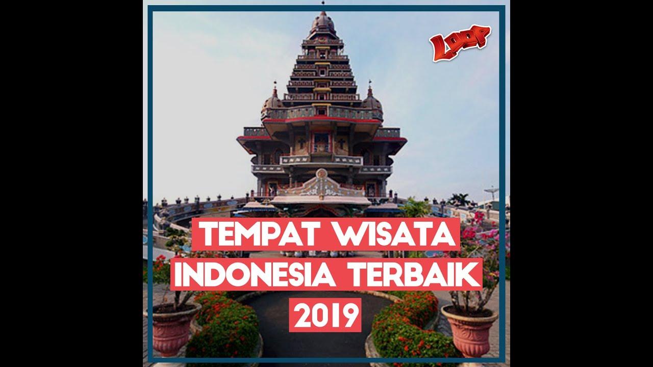 Tempat Wisata Indonesia Terbaik 2019