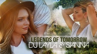 Dj Layla & Sianna - LEGENDS OF TOMORROW (Official Video)