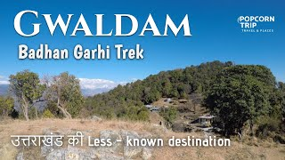 Gwaldam (ग्वालदम) Beautiful Badhan Garhi Trek, Less known Destination, Garhwal Himalayas