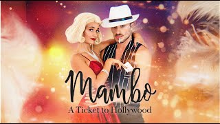 Mambo, A Ticket to Hollywood