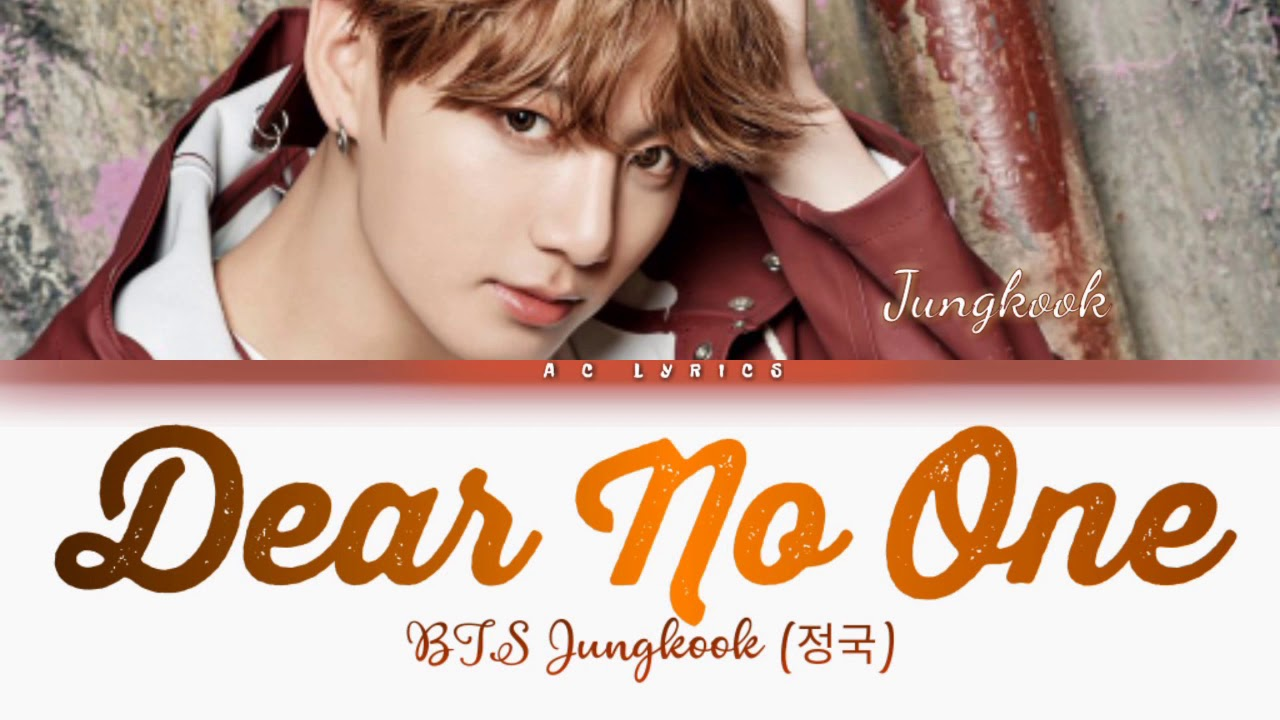 Download BTS JUNGKOOK (정국) - 'DEAR NO ONE' Lyrics (ColorCoded)