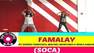 FAMALAY BY SKINNY FABULUOUS, MACHEL MONTANO & BUNJI GARLIN |SOCA | ZUMBA ® | KEEP ON DANZING (KOD)