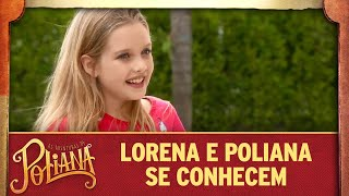 Lorena e Poliana se conhecem na casa do Sr. Pendleton | As Aventuras de Poliana