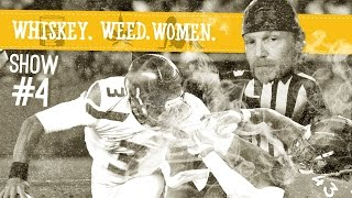 (#4) WHISKEY. WEED. WOMEN. with DUI Steve (Super Bowl)