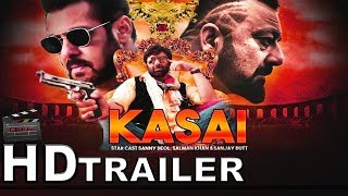 Kasai Movie Official Trailer First Look Salman Khan, Sunny Deol & Sanjay Dutt