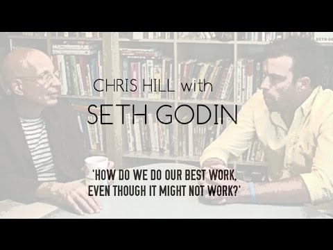 "Seth Godin Interview w/ Chris Hill - Trying Things That ""Might Not Work"" AND ""The Dip"""