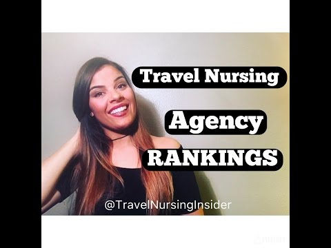 What Are The BEST Travel Nursing Agencies? How To Choose An Agency.