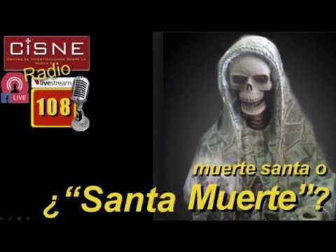 108 CISNE RADIO santa muerte y muerte santa