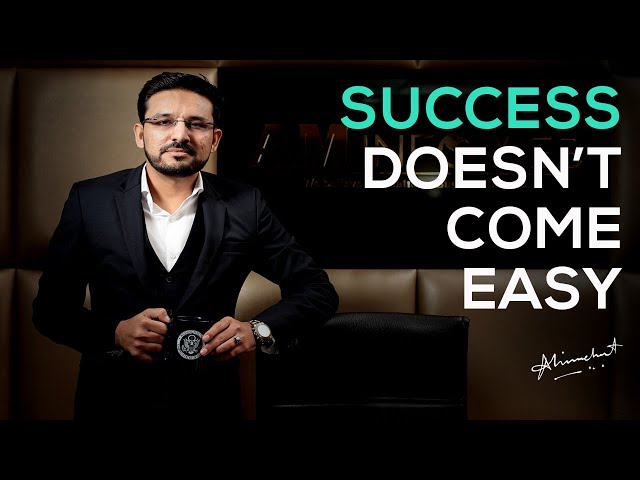 Success doesn't come easy