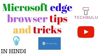 Microsoft edge tips and tricks | In Hindi