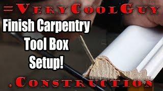Finish Carpenter Tool Box Setup - Inside Vince's Finish Carpentry Box!