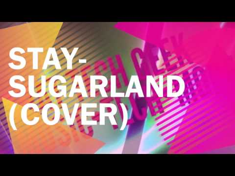 Stay-Sugarland (cover)