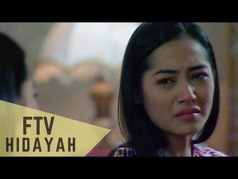 FTV Hidayah 128 - Cintaku Untuk Suamiku