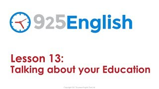 925 English Lesson 13: Talking about your Education in English | ESL Conversation Lesson