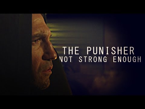 The Punisher (Frank Castle) - Not Strong Enough