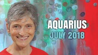 AQUARIUS JULY 2018 Horoscope Forecast - New Beginnings for You!