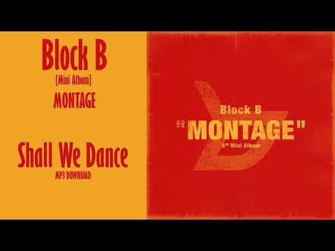 Block B – Shall We Dance  [Mini Album] MONTAGE (MP3 + DOWNLOAD)