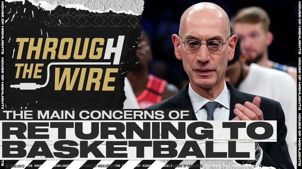 The Main Concerns of Returning to NBA Basketball | Through The Wire Podcast