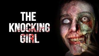 """The Knocking Girl"" Creepypasta"