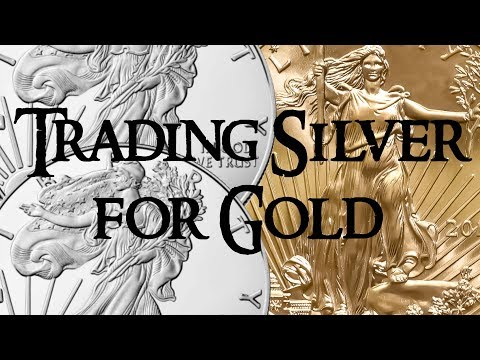 Trading Silver for Gold