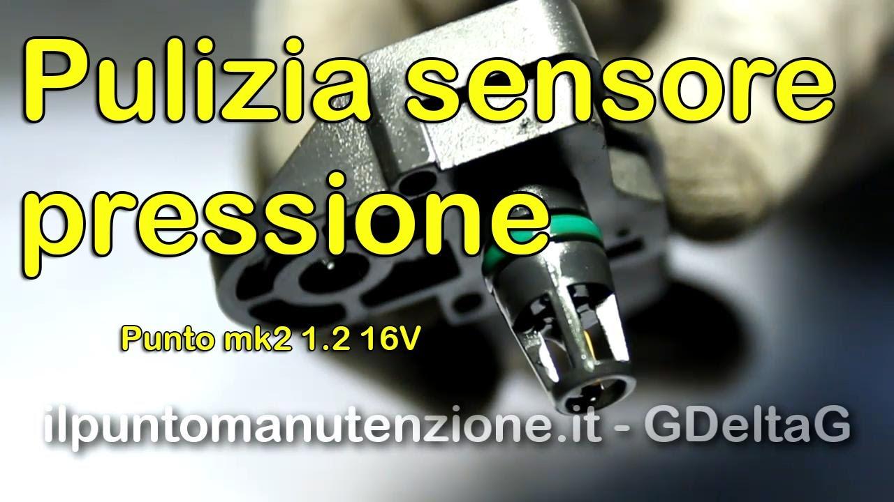 Pulizia Sensore Pressione Punto Mk2 1 2 16v Youtube