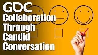 Stop Shouting! Collaboration Through Candid Conversation