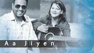 Aa Jiyen  || Hindi Private Album Music Video || Manik Sethi