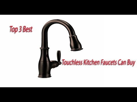 Top 3 Best Touchless Kitchen Faucets Can Reviews Of